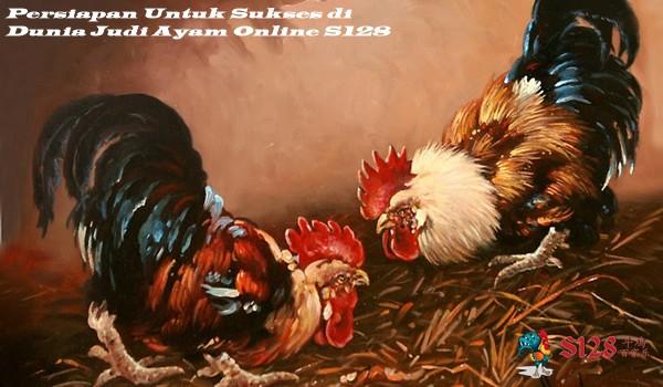 Persiapan Untuk Sukses di Dunia Judi Ayam Online S128